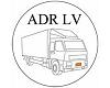 """""""ADR LV"""", SIA, Bīstamo kravu pārvadājumu mācību un konsultāciju centrs"""