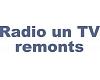 """Radio un TV remonts"""